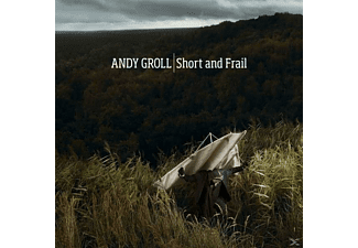 Andy Groll - Short And Frail - (CD)