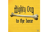 The Mighty Orq - To The Bone [CD]