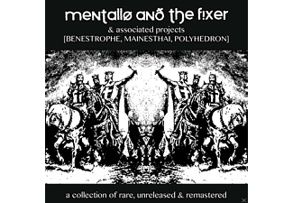 Mentallo & The Fixer - A Collection Of Rare, Unreleased 6 Remastered - (CD)