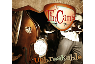 Tin Cans - Unbreakable [CD]