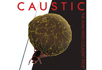Caustic - The Man Who Couldn T Stop - (CD)