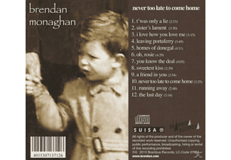 Brendan Monaghan - Never Too Late To Come Home - (CD)