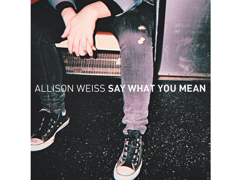 Alisson Weiss - Say What You Mean [CD]