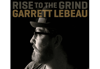 Garrett Lebeau - Rise To The Grind - (CD)