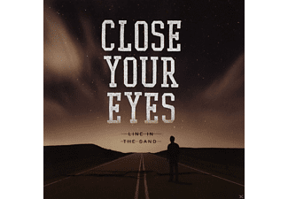 Close Your Eyes - Line In The Sand - (CD)