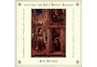Bill Nelson - Getting the Holy Ghost Across - (CD)