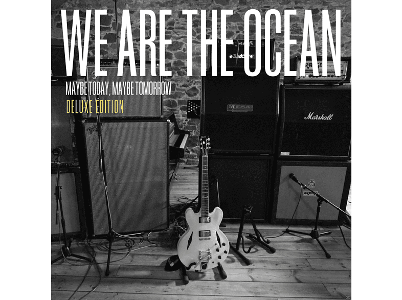We Are The Ocean - Maybe Today, Maybe Tomorrow (Deluxe Edition) [CD]