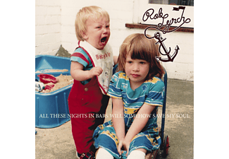 Rob Lynch - All These Nights In Bars Will Somehow Save My Soul - (CD)