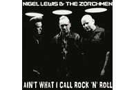Nigel & The Zorch Men Lewis - Ain't What I Call Rock'n'Roll [Vinyl]
