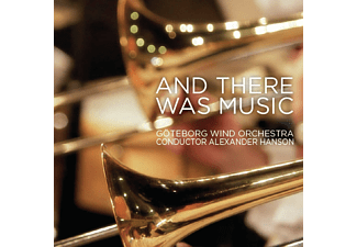 Göteborg Wind Orchestra - And There Was Music - (CD)