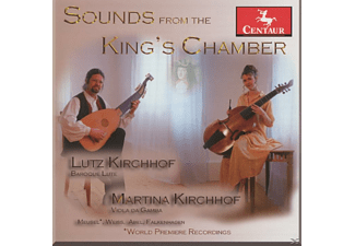 Lutz Kirchhof, Martina Kirchhof - Sounds From The King's Chamber - (CD)