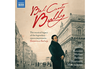 VARIOUS - Bel Canto Bully - The Musical Legacy Of The Legendary Opera Impresario Domenico Barbaja - (CD)