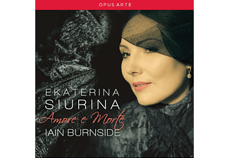 Ekaterina Siurina, Iain Burnside - Amore e Morte - (CD)