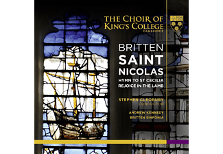 Andrew Kennedy, The Choir Of King's College, Sawston Village College Choir, Cums Chorus, Britten Sinfonia - Saint Nicolas / Hymn To St Cecilia / Rejoice In The Lamb - (CD)