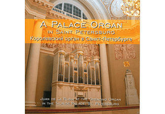 Juan De la Rubia - A Palace Organ In Saint Petersburg - (CD)