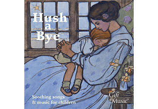Sara Stowe, Ian Giles, Jon Banks, Matthew Spring, Martin Souter - Hush A Bye-Soothing Songs & Music For Children - (CD)