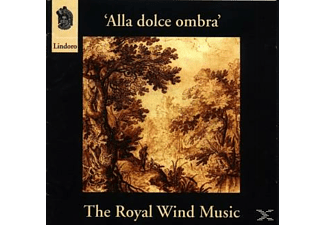 The Royal Wind Music, P./The Royal Wind Music Leenhouts - Alla Dolce Ombra - (CD)