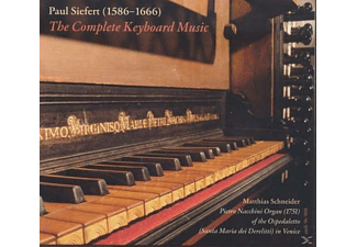 Matthias Schneider - Paul Siefert: The Complete Keyboard Music - (CD)