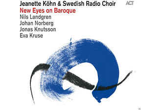 Jeanette Köhn, Swedish Radio Choir, Nils Landgren, Johan Norberg, Jonas Knutsson, Eva Kruse - New Eyes On Baroque - (CD)