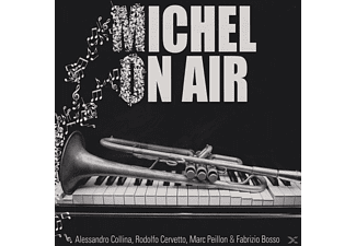 Alessandro Collina, Marc Peill Rodolfo Cervetto - Michel On Air - (CD)