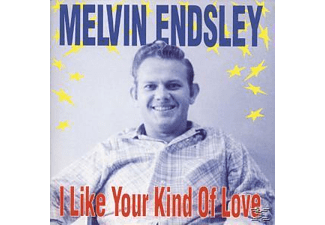 Melvin Endsley - I Like Your Kind Of Love - (CD)