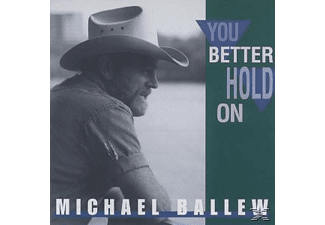 Michael Ballew - You Better Hold On - (CD)
