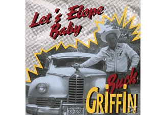 Buck Griffin - Let S Elope Baby - (CD)