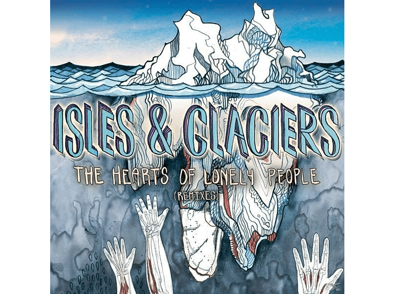 Isles & Glaciers - The Heart Of Only Lonely People (Re [CD]