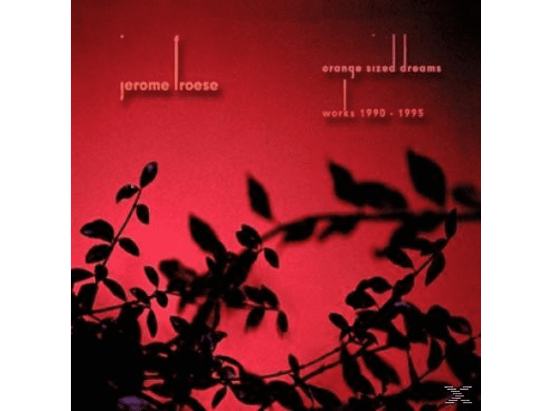 Jerome Froese - Orange Sized Dreams (Works 1990 - 1995) [CD]