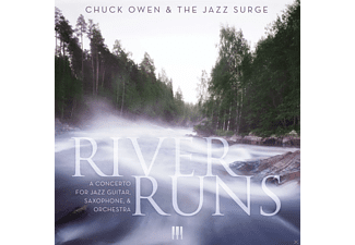 Chuck & The Jazz Surge Owen - River Runs: A Concerto For Jazz Guitar, Saxophone & Orchestra - (CD)