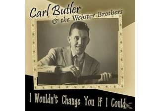 Carl Webster Brothers & Butler - I Wouldn't Change You If I Could - (CD)