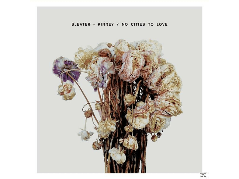 Sleater-Kinney - No Cities To Love [LP + Download]