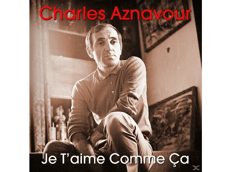Charles Aznavour - Je T'aime Comme Ca [CD]
