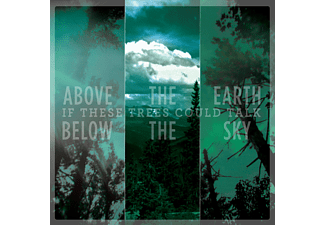 If These Trees Could Talk - Above The Earth, Below The Sky - (CD)