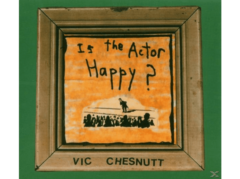 Vic Chesnutt - Is The Actor Happy? [CD]