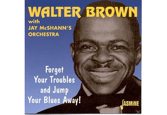 Walter Brown - Forget Your Troubles & Jump Your Blues Away! [CD]