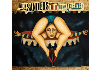 Nick Sanders Trio - You Are A Creature - (CD)