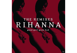 Rihanna - Good Girl Gone Bad - The Remixes - (CD)