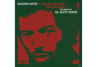 Giacomo Gates - The Revolution Will Be Jazz: The Songs Of Gil Scott - (CD)