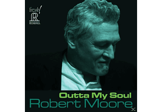 Robert Moore - Outta My SOul - (CD)