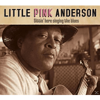 Little Pink Anderson - SITTIN  HERE SINGING.. [CD]