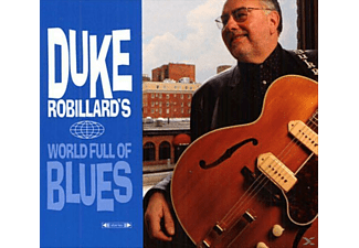 Duke Robillard - WORLD FULL OF BLUES - (CD)