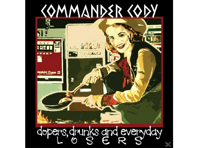 Commer Cody - Dopers, Drunks And Everyday Losers [CD]