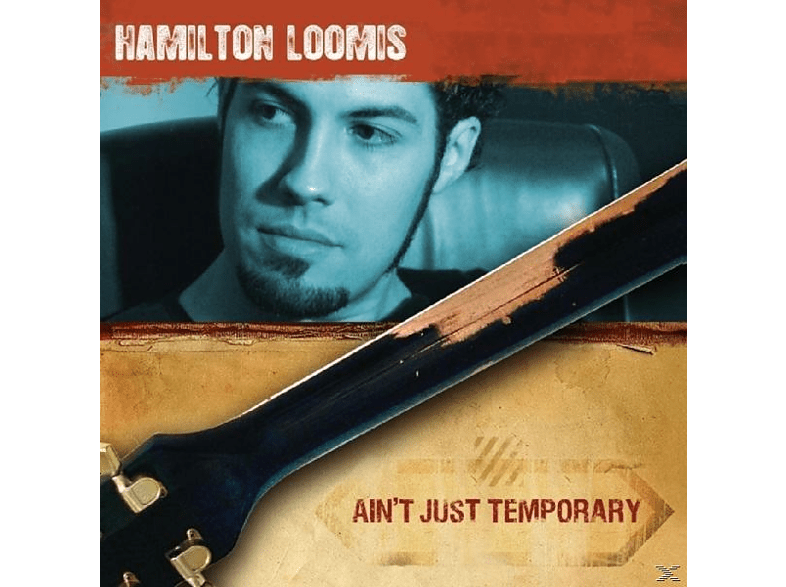 Hamilton Loomis - Ain T Just Temporary [CD]