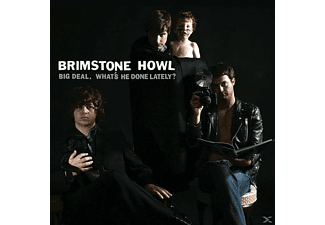 Brimstone Howl - Big Deal (What's He Done Lately?) - (Vinyl)