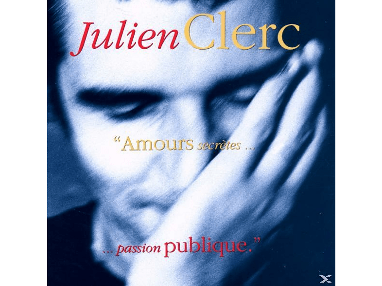 Julien Clerc - Amours Secretes, Passion Publique [CD]