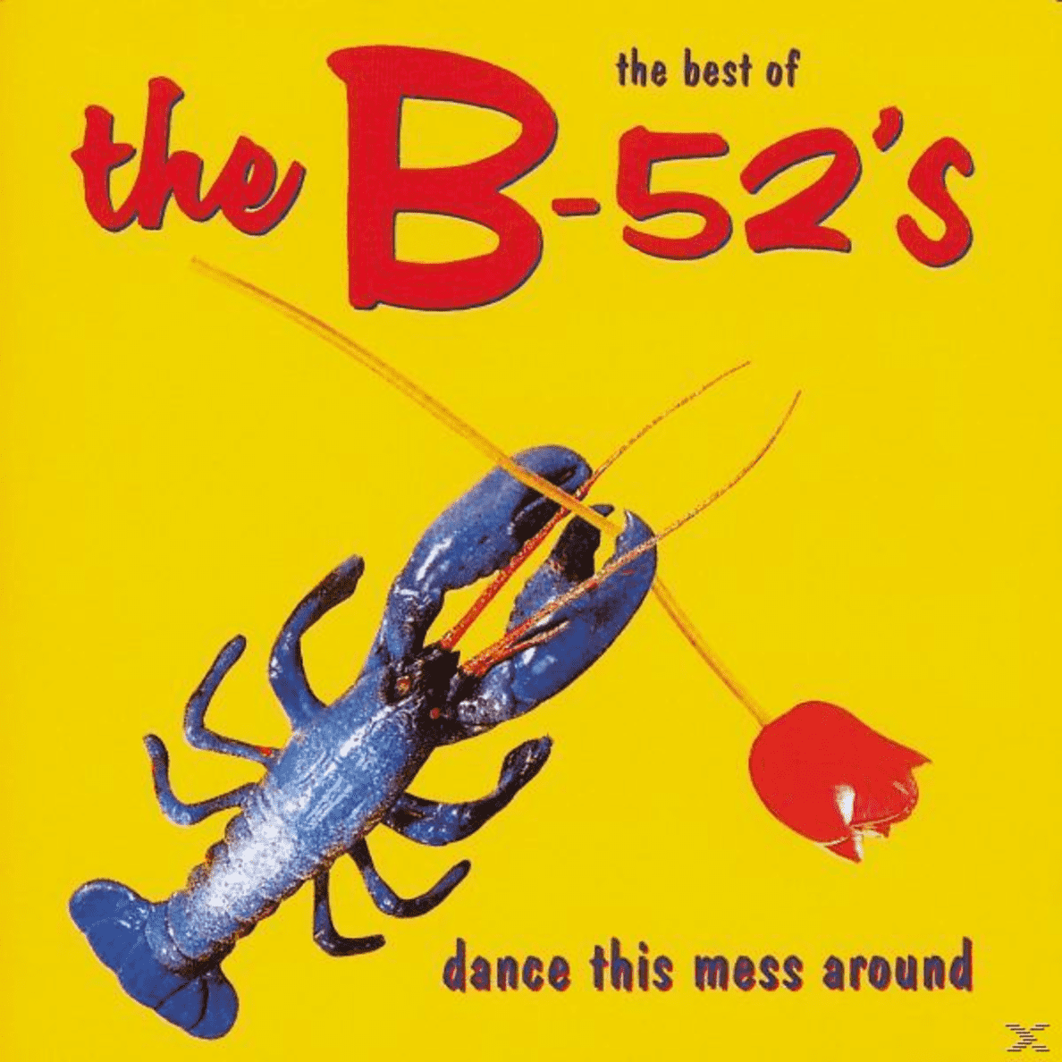 Dance This Mess Around The B-52´s auf CD