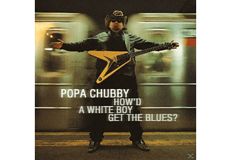 Popa Chubby - How'd A White Boy Get The Blues - (Vinyl)