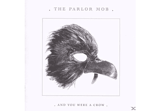 The Parlor Mob - And You Were A Crow - (CD)