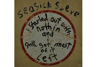Seasick Steve - I Started Out With Nothin And Still Got Most Of It left CD